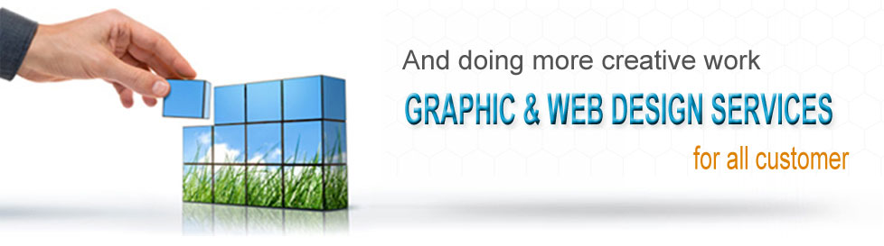 And doing more creative work Graphic & Web Design Services for all customers